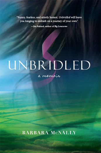 Unbridled_A_Memoir_by_Barbara_McNally-Book_Cover2